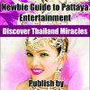 Newbie Guide to Pattaya Entertainment