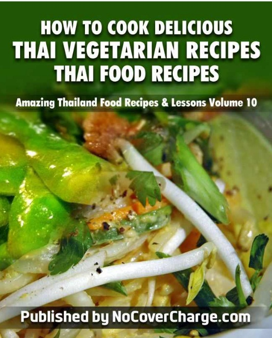 to Cook Delicious Thai Vegetarian Recipes Thai Food Recipes Amazing ...